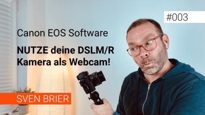 Canon DSLM-Kamera als Webcam verwenden